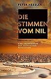Die Stimmen vom Nil: Eine Archäologie der ägyptischen Revolution - Peter Hessler