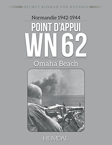 Point d'appui WN 62 : Normandie 1942-1944 Omaha Beach