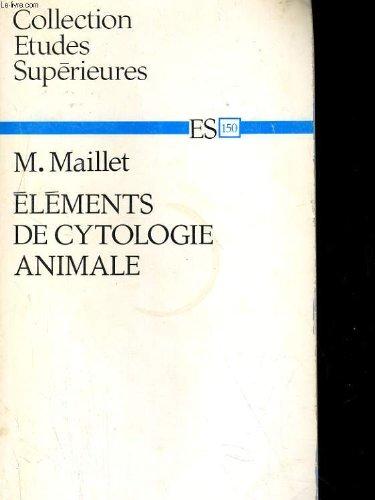 Elements de cytologie animale par Maillet (M.)