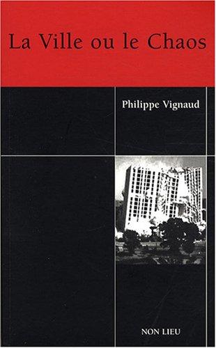 La Ville ou le Chaos par Philippe Vignaud