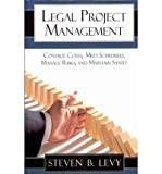 (Legal Project Management) By Steven B Levy (Author) Paperback on (Dec , 2009)