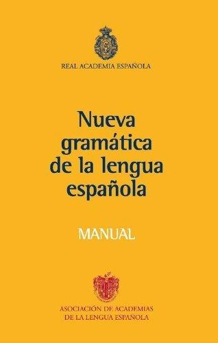 Nueva Gramatica de la Lengua Espanola. Manual by Real Academia Espaola (2010-06-15)