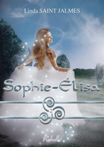 La saga des enfants des dieux : 2 - Sophie-Élisa par Linda Saint Jalmes