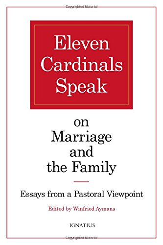Eleven Cardinals Speak: On Marriage and the Family