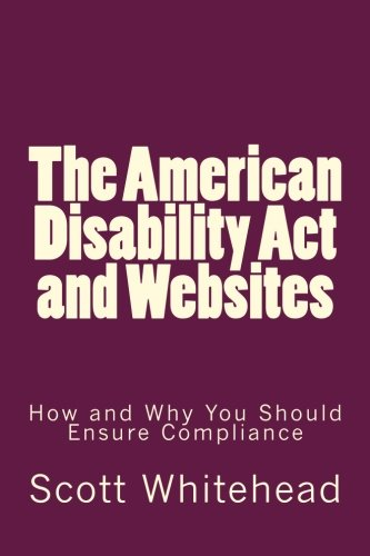The American Disability Act and Websites: How and Why You Should Ensure Compliance
