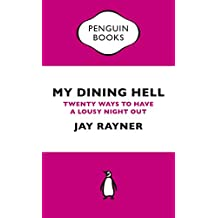My Dining Hell: Twenty Ways To Have a Lousy Night Out (Penguin Specials)