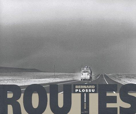 Routes par Bernard Plossu