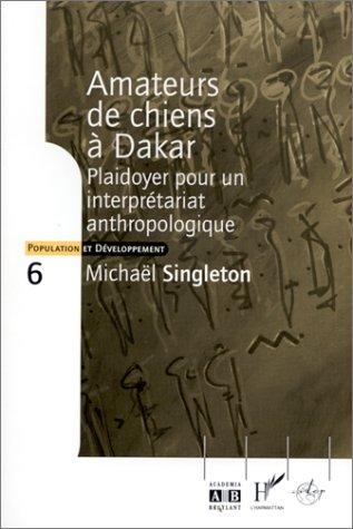 Amateurs de chiens à Dakar. Plaidoyer pour un interprétariat anthropologique (Population et Développement, numéro 6)