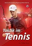 Taktik im Tennis: Wie du mit Spielintelligenz punkten kannst - Philipp Heger