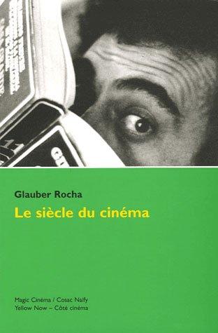 Le siècle du cinéma par Glauber Rocha