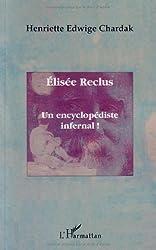 Elisée Reclus : Un encyclopédiste infernal !