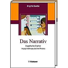 Das Narrativ: Biografisches Erzählen im psychotherapeutischen Prozess
