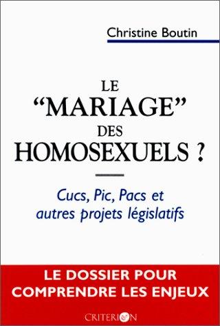 Lemariage des homosexuels? : CUCS, PIC, PACS et autres projets législatifs