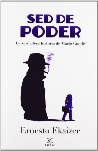 Sed de poder : la verdadera historia de Mario Conde