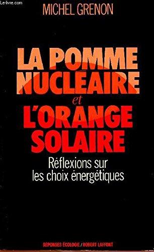 La pomme nucléaire et l'orange solaire