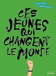 Ces jeunes qui changent le monde par Julieta Canepa