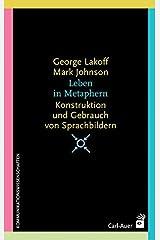 Leben in Metaphern: Konstruktion und Gebrauch von Sprachbildern Taschenbuch