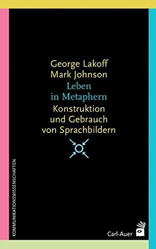 Leben in Metaphern: Konstruktion und Gebrauch von Sprachbildern (Systemische Horizonte)