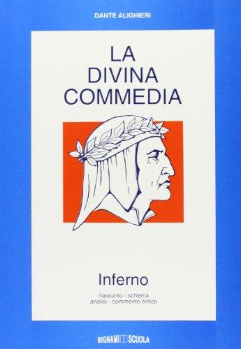 La Divina Commedia. Inferno. Riassunto, schema, analisi, commento: 1
