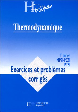 THERMODYNAMIQUE 1ERE ANNEE MPSI-PCSI-PTSI. Exercices et problèmes corrigés