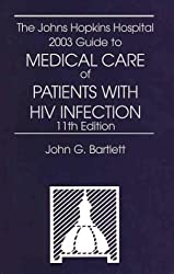 The Johns Hopkins Hospital 2003 Guide to Medical Care of Patients with HIV
