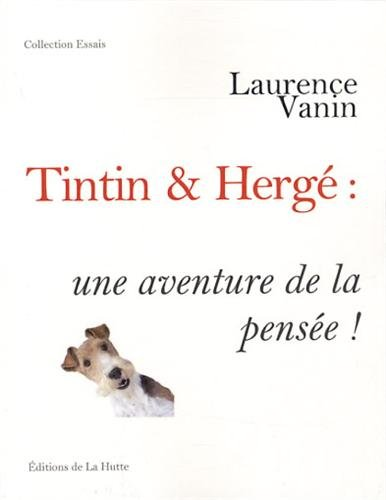Tintin & Hergé : une aventure de la pensée !