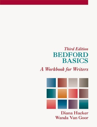 Bedford Basics: A Workbook for Writers 3rd edition by Hacker, Diana, Van Goor, Wanda (2012) Paperback