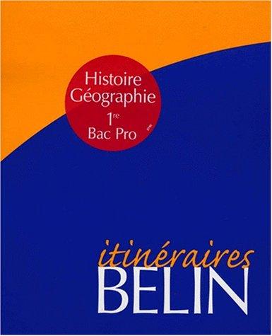 Histoire-Géographie, 1ère Bac pro : Classeur Itinéraire