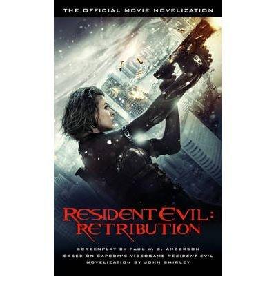 [(Resident Evil: Retribution: The Official Movie Novelization)] [ By (author) John Shirley ] [September, 2012]