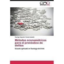 Metodos Econometricos Para El Pronostico de Delitos