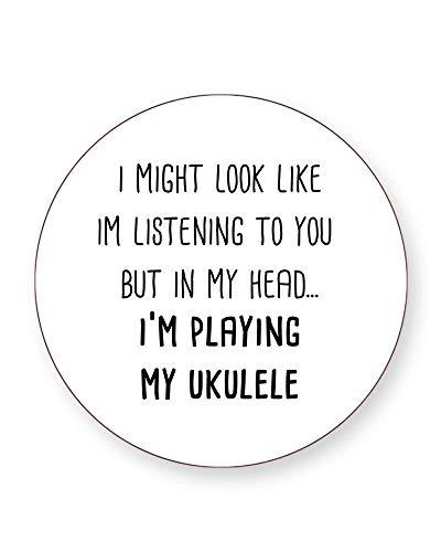 """Getränkeuntersetzer mit Aufschrift""""I Might Look Like I'm Listening But in My Head I'm Playing My Ukulele"""", quadratisch oder rund, 4 Stück, ROUND Individual"""