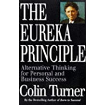 The Eureka Principle: Alternative Thinking for Personal and Business Success