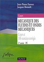 PHYSIQUE 2EME ANNEE PC MECANIQUE DES FLUIDES ET ONDES MECANIQUES. Cours et 105 exercices corrigés de Jean-Pierre Faroux