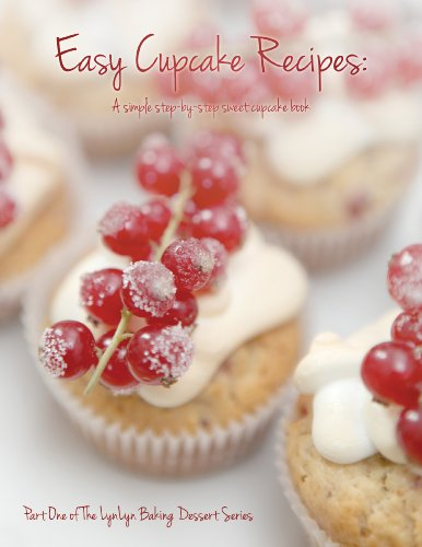 Easy Cupcake Recipes: A simple step by step sweet cupcake book (LynLyn baking dessert series 1) (English Edition) - Sallys Baking