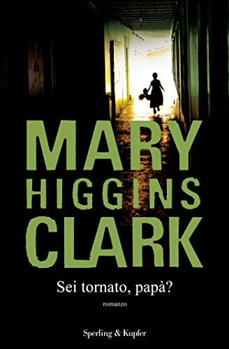 Sei tornato, papà? (Italian Edition) eBook: Mary Higgins Clark ...