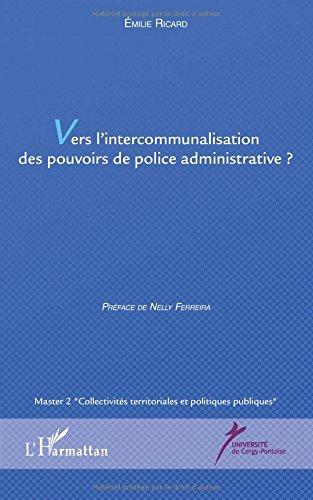 Vers l'intercommunalisation des pouvoirs de police administrative ?