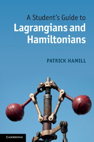 A Student's Guide to Lagrangians and Hamiltonians (Student's Guides) (English Edition)