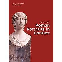 Roman Portraits in Context (Image & Context)