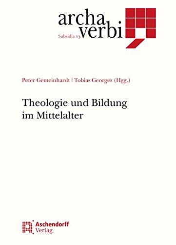 Theologie und Bildung im Mittelalter (Archa Verbi. Subsidia)