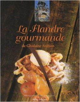 La Flandre gourmande de Ghislaine Arabian de Ghislaine Arabian ( 5 octobre 1995 )