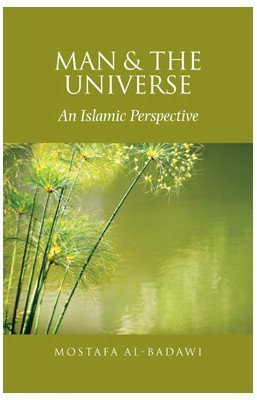 Man and the Universe by Mostafa Al-Badawi (2003-01-02)