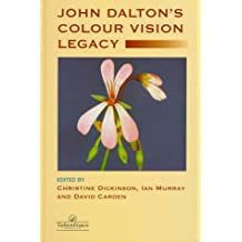 John Dalton's Colour Vision Legacy: Selected Proceedings of the International Conference