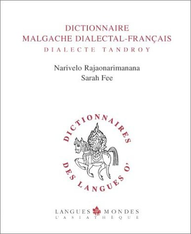 Dictionnaire Malgache Dialectal-Français: Dialecte Tandroy par Narivelo Rajaonarimanana