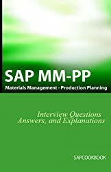 Sap Mm / Pp Interview Questions, Answers, And Explanations: Sap Production Planning Certification