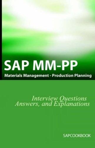 SAP MM / Pp Interview Questions, Answers, and Explanations: SAP Production Planning Certification por Jim Stewart