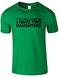 You Cant Scare Me I Have 2 Daughters Hommes T-Shirt Cadeau