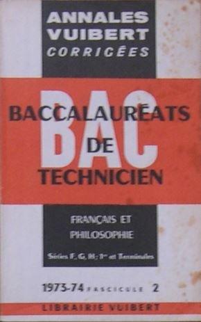 Annales Vuibert BAC Baccalauréats de technicien - Français et philosophie Série F, G - 1ères et Terminales - 1973-1974 - Fascicule 2