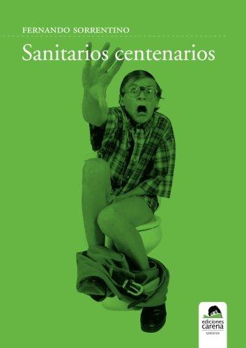 Sanitarios centenarios (Narrativa)