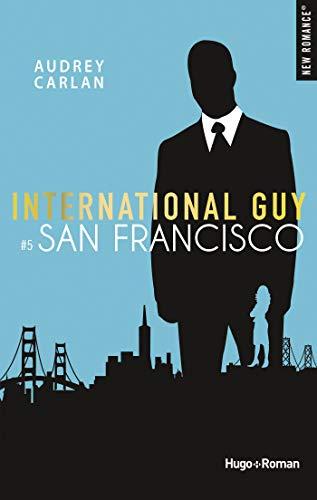 International guy - tome 5 San Francisco par [Carlan, Audrey]
