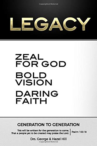 Legacy: Zeal for God, Bold Vision, Daring Faith: Generation To Generation - Mission Hills Collection